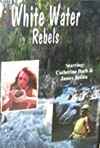 Primary image for White Water Rebels