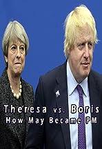 Theresa vs. Boris: How May Became PM