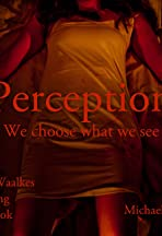 Perception: We Choose What We See
