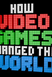 How Video Games Changed the World(2013) Poster - Movie Forum, Cast, Reviews