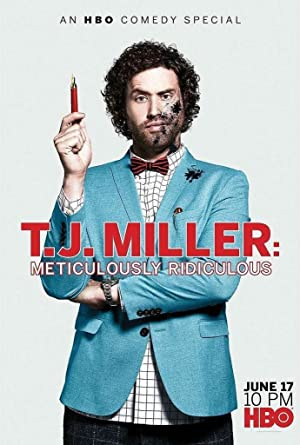 Movie T.J. Miller: Meticulously Ridiculous (2017)