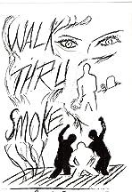 Walk Thru Smoke