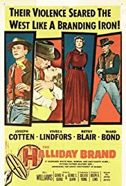 The Halliday Brand(1957) Poster - Movie Forum, Cast, Reviews
