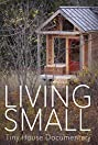 Living Small: A Tiny House Documentary