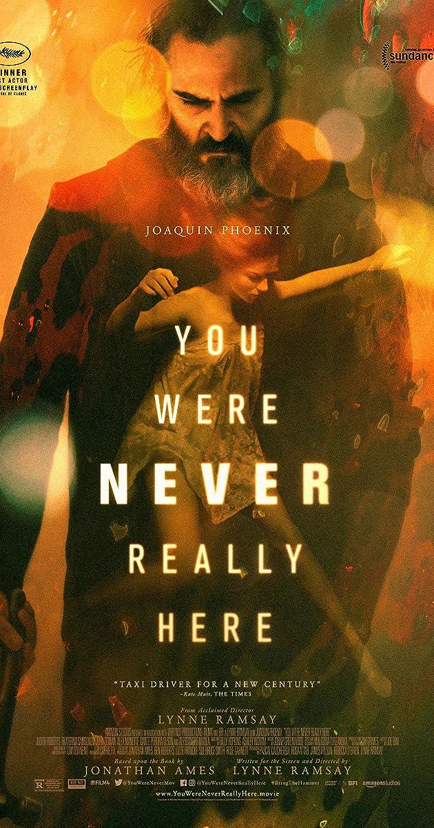 Tavęs niekada čia nebuvo / You Were Never Really Here (2017)