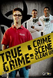 True Grime: Crime Scene Clean Up Poster