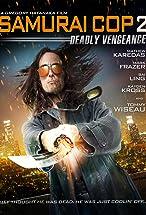 Primary image for Samurai Cop 2: Deadly Vengeance