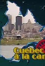 Québec à la carte