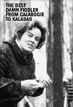 The Best Damn Fiddler from Calabogie to Kaladar