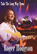 Roger Hodgson: Take the Long Way Home - Live in Montreal