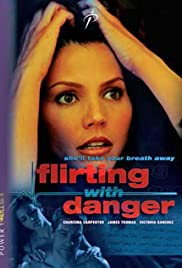 Flirting with Danger(2006) Poster - Movie Forum, Cast, Reviews