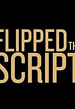 Flipped the Script