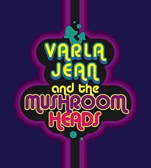 Varla Jean And The Mushroomheads