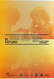 El futuro (2013) Poster - Movie Forum, Cast, Reviews