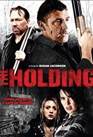 The Holding(2011) Poster - Movie Forum, Cast, Reviews