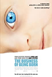 The Business of Being Born (2008) - IMDb