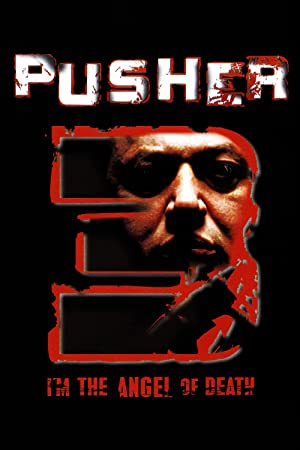 I'm the Angel of Death: Pusher III poster