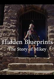 Hidden blueprints the story of mikey 2017 imdb hidden blueprints the story of mikey poster malvernweather Choice Image