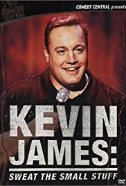 Kevin James: Sweat the Small Stuff(2001) Poster - TV Show Forum, Cast, Reviews