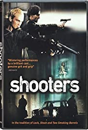 Shooters (2002) Poster - Movie Forum, Cast, Reviews