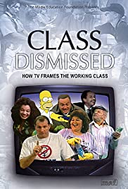 Class Dismissed: How TV Frames the Working Class Poster