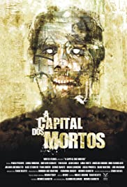A Capital dos Mortos(2008) Poster - Movie Forum, Cast, Reviews