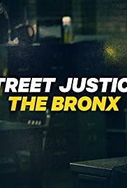 Street Justice: The Bronx Poster - TV Show Forum, Cast, Reviews