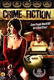Crime Fiction(2007) Poster - Movie Forum, Cast, Reviews
