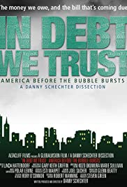 In Debt We Trust: America Before the Bubble Bursts Poster