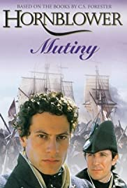 Hornblower: Mutiny (2001) Poster - Movie Forum, Cast, Reviews