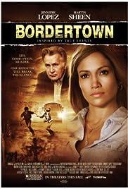 Bordertown(2006) Poster - Movie Forum, Cast, Reviews
