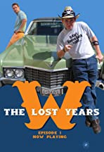 W.: The Lost Years!