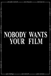 Nobody Wants Your Film Poster
