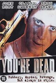 You're Dead...(1999) Poster - Movie Forum, Cast, Reviews