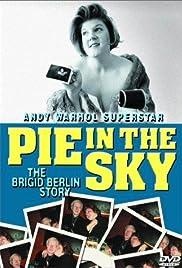 Pie in the Sky: The Brigid Berlin Story(2000) Poster - Movie Forum, Cast, Reviews