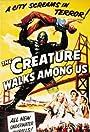 The Creature Walks Among Us