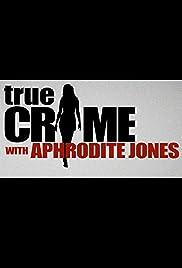 True Crime with Aphrodite Jones Poster
