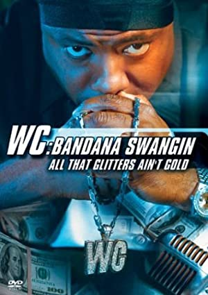 WC: Bandana Swangin: All That Glitters Ain't Gold
