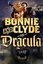 Bonnie & Clyde vs. Dracula (2008) Poster