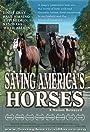 Saving America's Horses: A Nation Betrayed