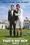 'That's My Boy' Review: Not Adam Sandler's Worst, But Still Terrible