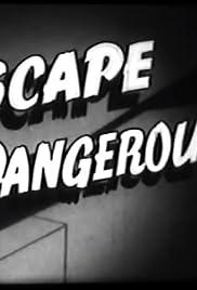 Escape Dangerous Poster