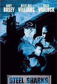 Steel Sharks(1997) Poster - Movie Forum, Cast, Reviews
