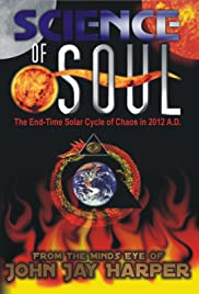 Science of Soul: The End Time Solar Cycle of Chaos in 2012 A.D. Poster