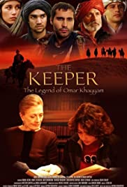 The Keeper: The Legend of Omar Khayyam(2005) Poster - Movie Forum, Cast, Reviews