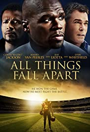All Things Fall Apart(2011) Poster - Movie Forum, Cast, Reviews