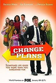Change of Plans(2011) Poster - Movie Forum, Cast, Reviews