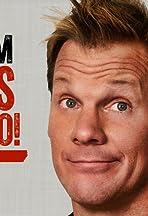 But I'm Chris Jericho!