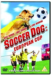 Soccer Dog: European Cup(2004) Poster - Movie Forum, Cast, Reviews