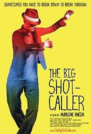 The Big Shot-Caller Poster